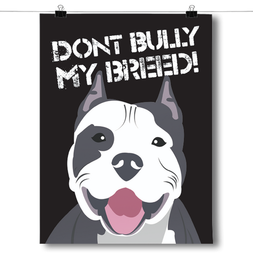Don't Bully My Breed - Pit Bull Dog