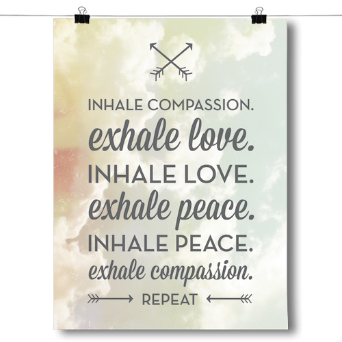 Inhale Compassion, Exhale Love