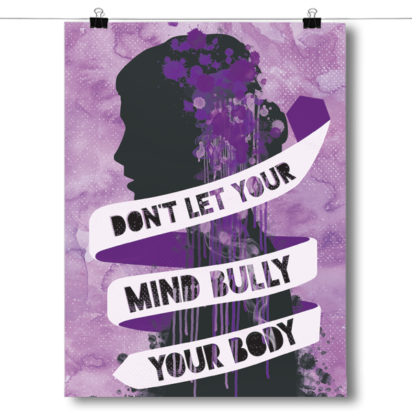 Don't Let your Mind Bully your Body (Eating Disorder Awareness)