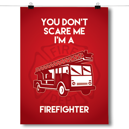 You Don't Scare Me - Firefighter