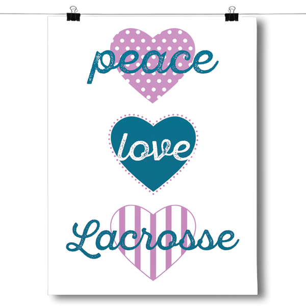 Peace, Love, Lacrosse