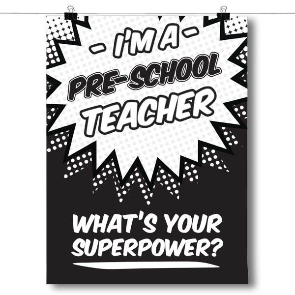 What's Your Superpower - Pre-School Teacher