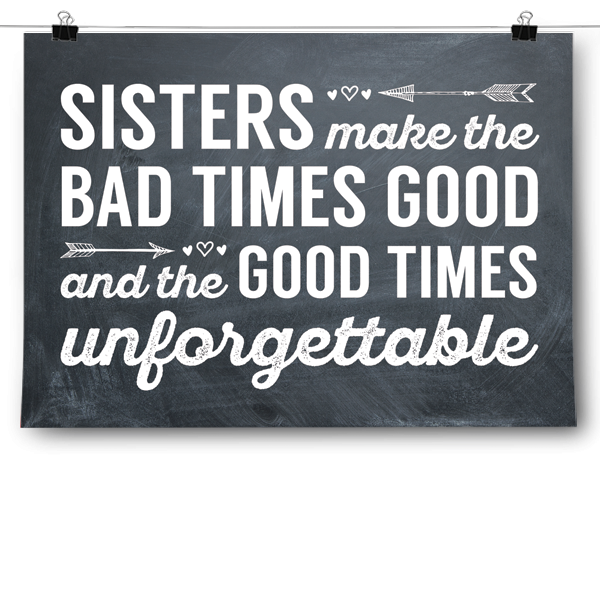 Sisters Make the Good Times Unforgettable