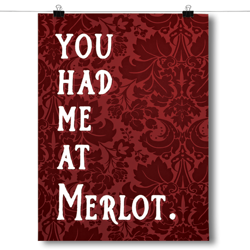 You Had Me At Merlot - Wine