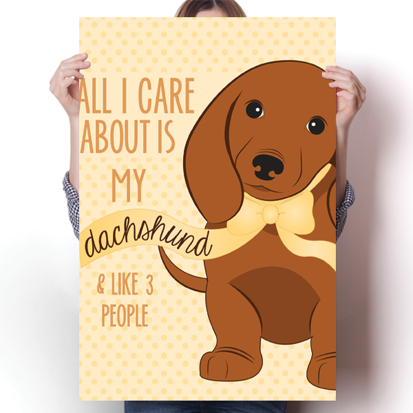 All I Care about is My Dachshund