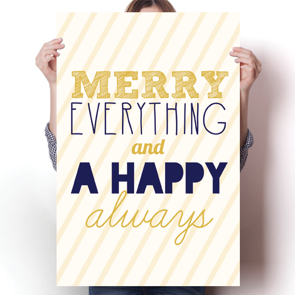 Merry Everything and A Happy Always - Holiday Spirit