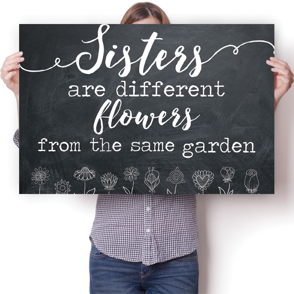 Sisters are Different Flowers