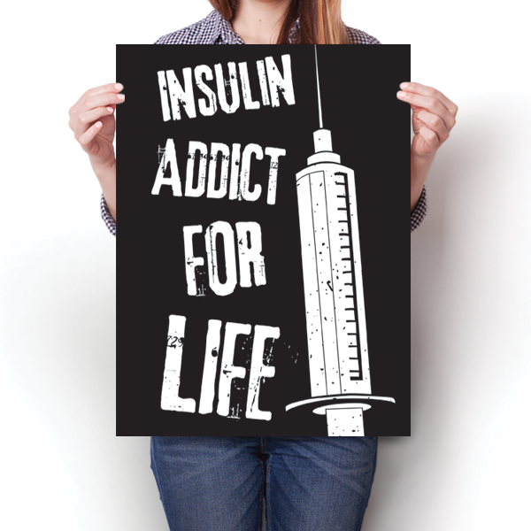 Insulin Addict For Life - Diabetes Awareness