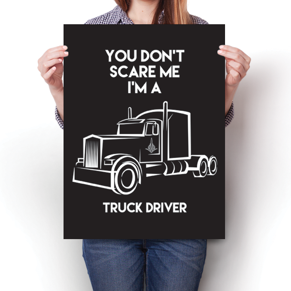 You Don't Scare Me - Truck Driver