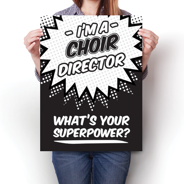 What's Your Superpower - Choir Director