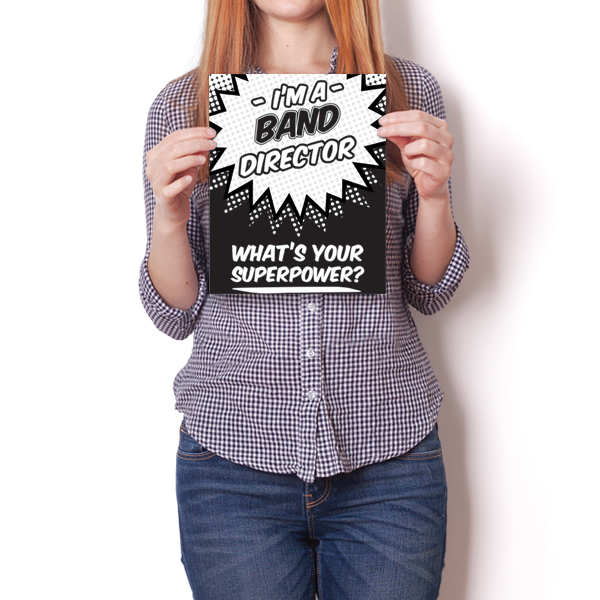 What's Your Superpower - Band Director