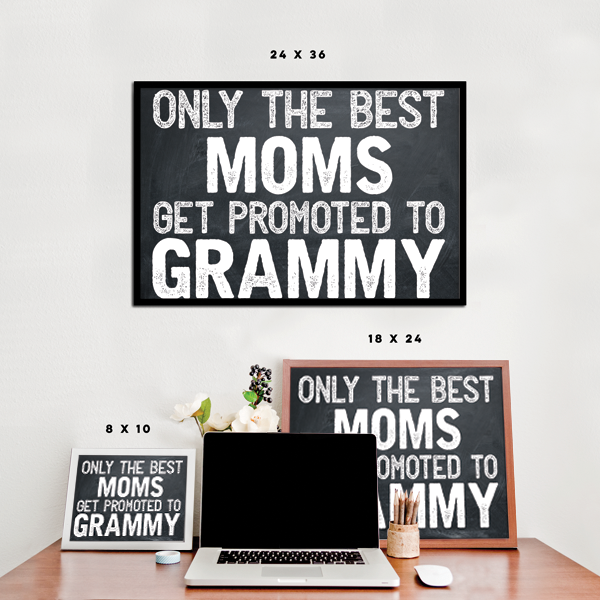 Best Moms Get Promoted - Grammy