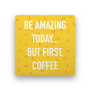 Be Amazing Today-Coffee Talk-Paisley & Parsley-Coaster
