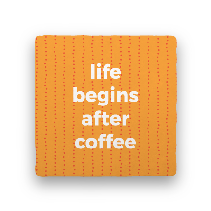 Life Begins-Coffee Talk-Paisley & Parsley-Coaster