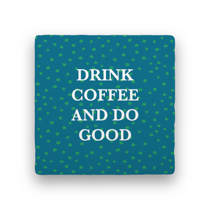 Do Good-Coffee Talk-Paisley & Parsley-Coaster
