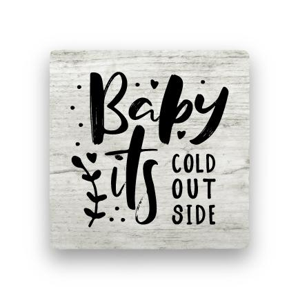 Baby It's Cold - Wood