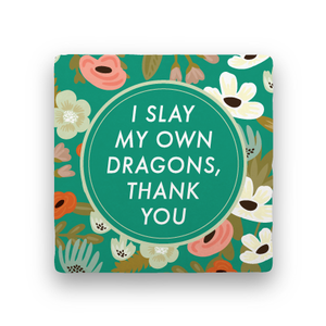 I Slay My Own Dragons-Garden Party-Paisley & Parsley-Coaster