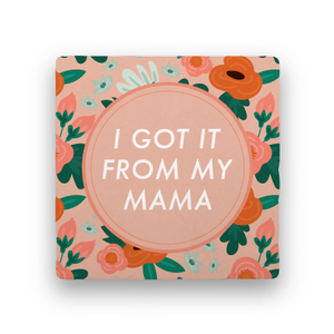 I Got It from My Mama-Garden Party-Paisley & Parsley-Coaster
