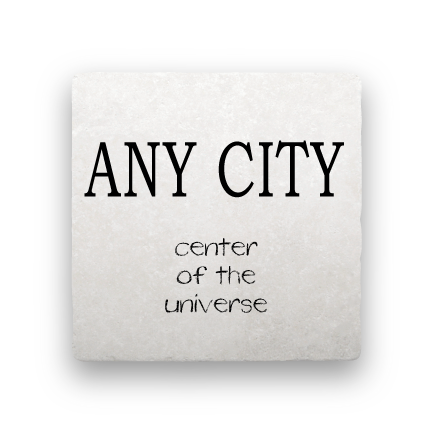 Center of the Universe (Any City)-Personalized-Paisley & Parsley-Coaster