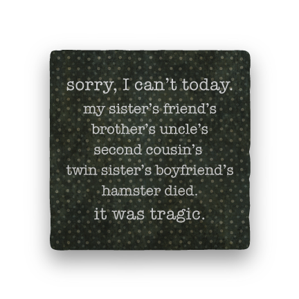 Sorry I Can't-Polka Spots-Paisley & Parsley-Coaster