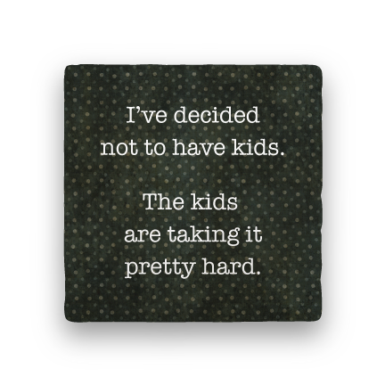 Have Kids-Polka Spots-Paisley & Parsley-Coaster