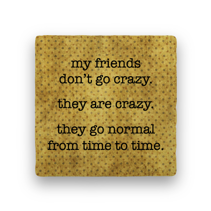 Friends Are Crazy-Polka Spots-Paisley & Parsley-Coaster