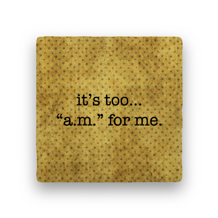 "Too ""a.m.""-Polka Spots-Paisley & Parsley-Coaster"