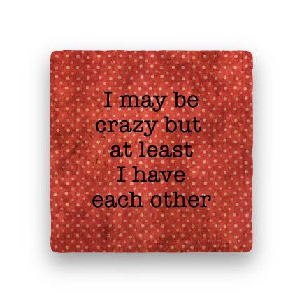 I May Be Crazy-Polka Spots-Paisley & Parsley-Coaster
