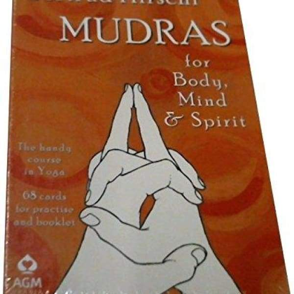 Mudras for Body Mind and Spirit: The Handy Course in Yoga [With 68 Cards for Practice]