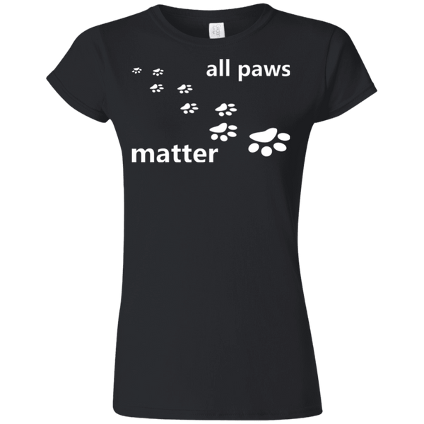All Paws Matter - G640L Gildan Softstyle Ladies' T-Shirt Dark Black Small - Little Pit Shop