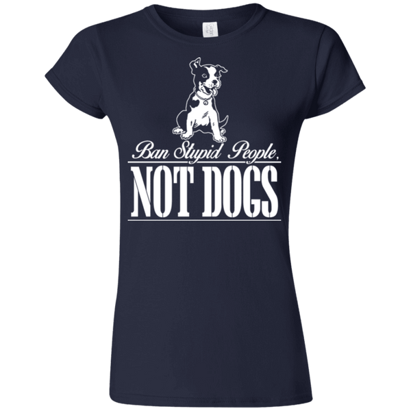 Ban Stupid People - G640L Gildan Softstyle Ladies' T-Shirt Dark, T-Shirts | Pit Bull T Shirts, Hoodies and more | Little Pit Shop