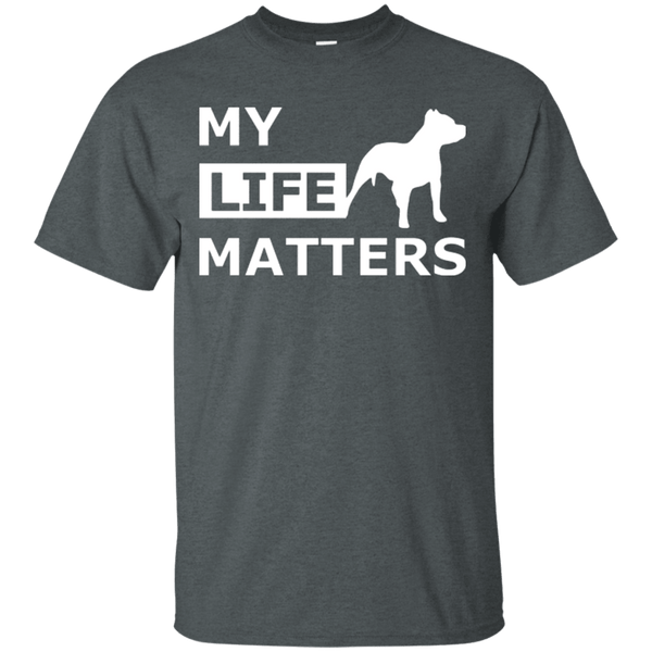 My Life (Dog) Matters - G200 Gildan Ultra Cotton T-Shirt Dark Heather Small - Little Pit Shop