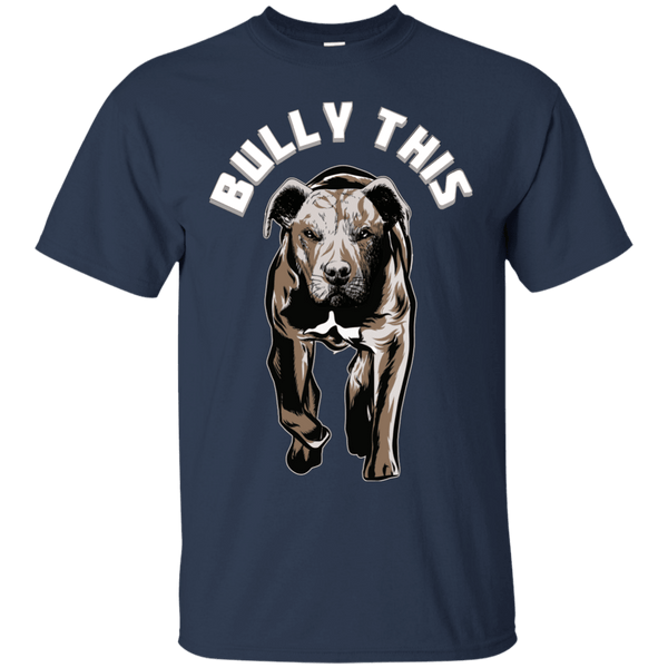 Bully This! - G200 Gildan Ultra Cotton T-Shirt Navy Small - Little Pit Shop
