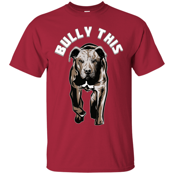 Bully This! - G200 Gildan Ultra Cotton T-Shirt Cardinal Small - Little Pit Shop