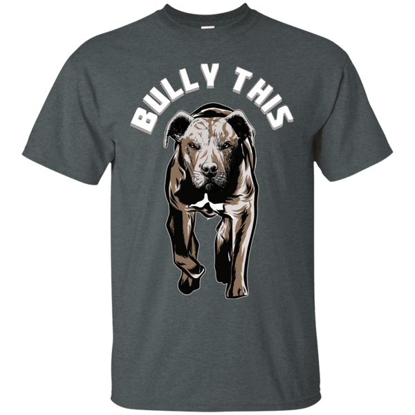 Bully This! - G200 Gildan Ultra Cotton T-Shirt Dark Heather Small - Little Pit Shop