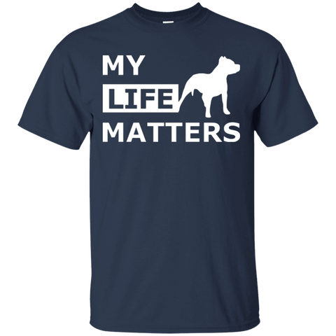 My Life (Dog) Matters - G200 Gildan Ultra Cotton T-Shirt Navy Small - Little Pit Shop