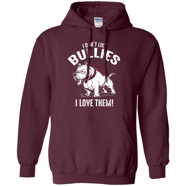 I Don't Like Bullies! - G185 Gildan Pullover Hoodie 8 oz. Maroon Small - Little Pit Shop