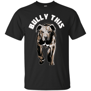 Bully This! - G200 Gildan Ultra Cotton T-Shirt Black Small - Little Pit Shop