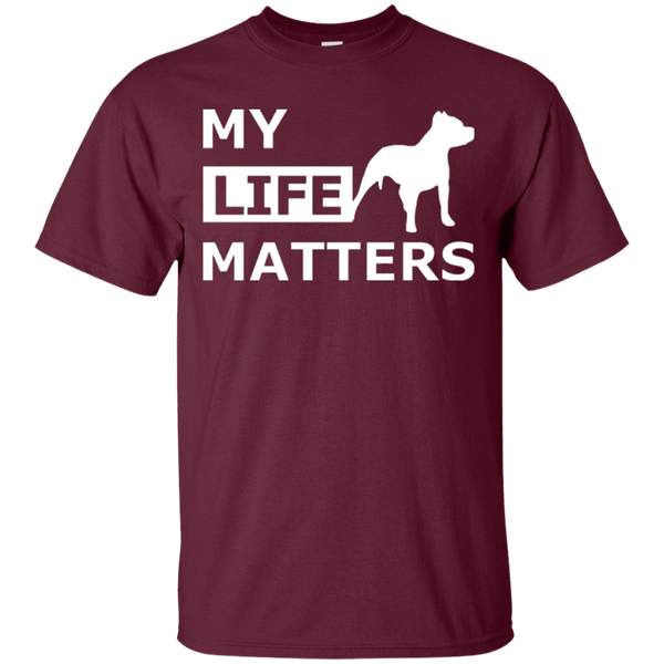 My Life (Dog) Matters - G200 Gildan Ultra Cotton T-Shirt Maroon Small - Little Pit Shop