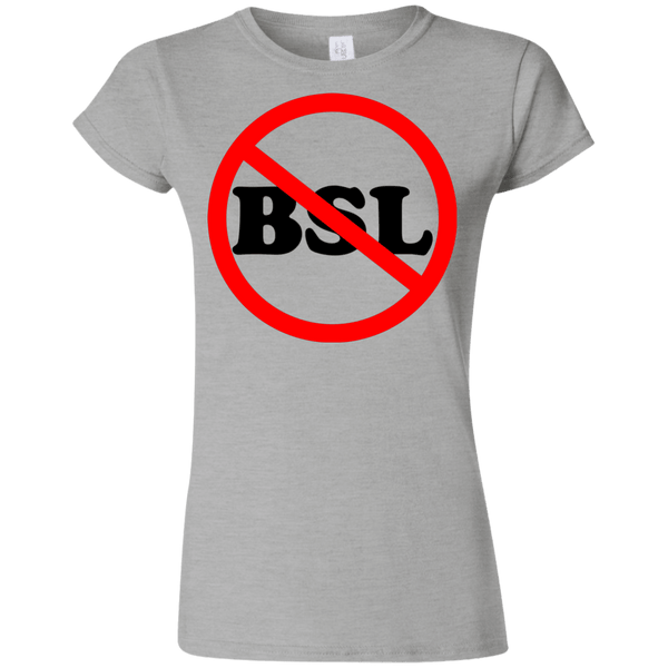No BSL - G640L Gildan Softstyle Ladies' T-Shirt Light, T-Shirts | Pit Bull T Shirts, Hoodies and more | Little Pit Shop