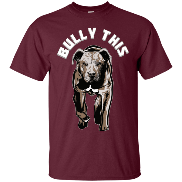 Bully This! - G200 Gildan Ultra Cotton T-Shirt Maroon Small - Little Pit Shop