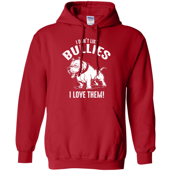 I Don't Like Bullies! - G185 Gildan Pullover Hoodie 8 oz. Red Small - Little Pit Shop