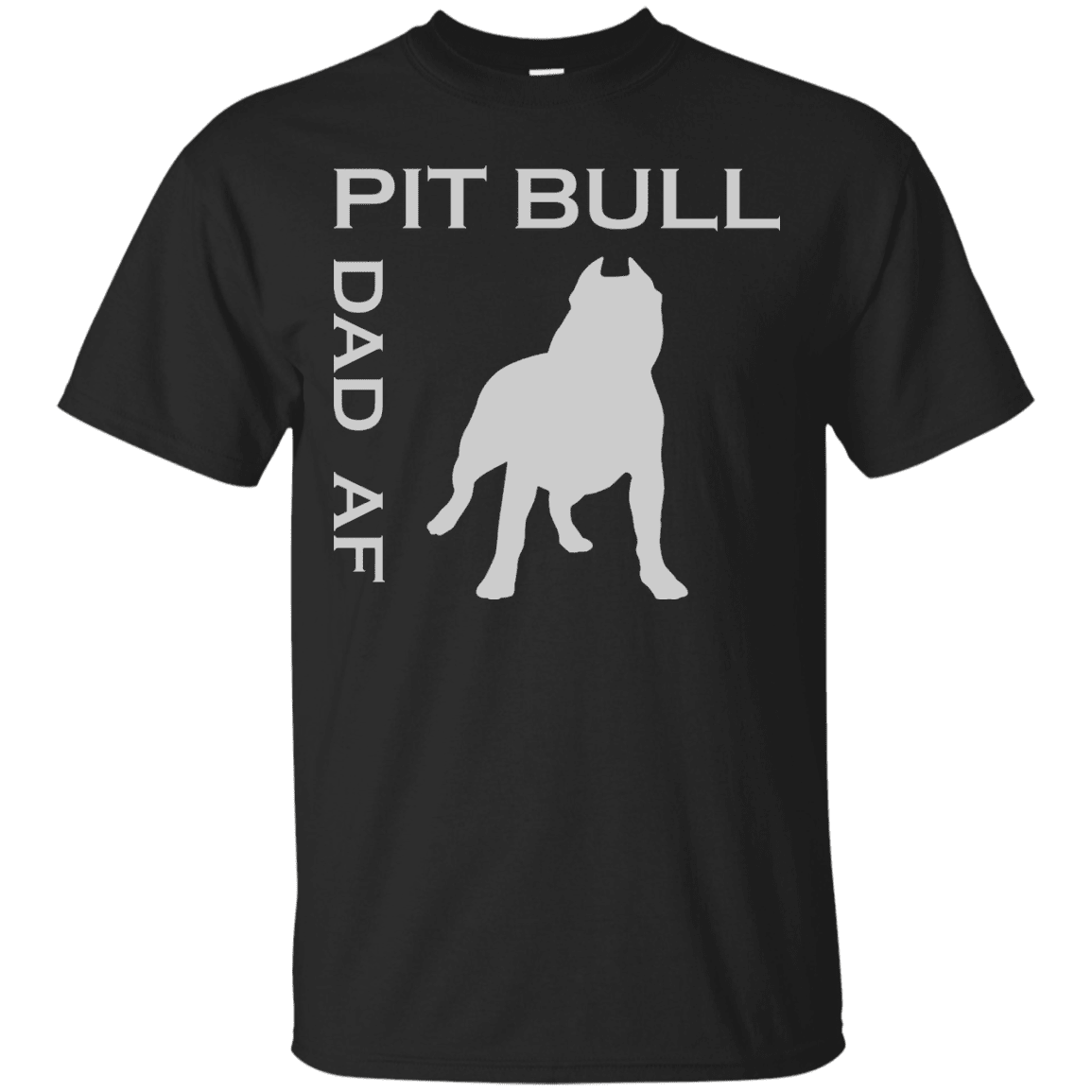 Pit Bull Dad AF - G200 Gildan Ultra Cotton T-Shirt Black Small - Little Pit Shop