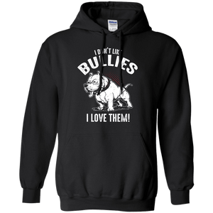 I Don't Like Bullies! - G185 Gildan Pullover Hoodie 8 oz., Sweatshirts | Pit Bull T Shirts, Hoodies and more | Little Pit Shop