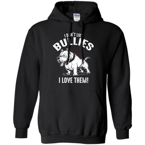 I Don't Like Bullies! - G185 Gildan Pullover Hoodie 8 oz. Black Small - Little Pit Shop