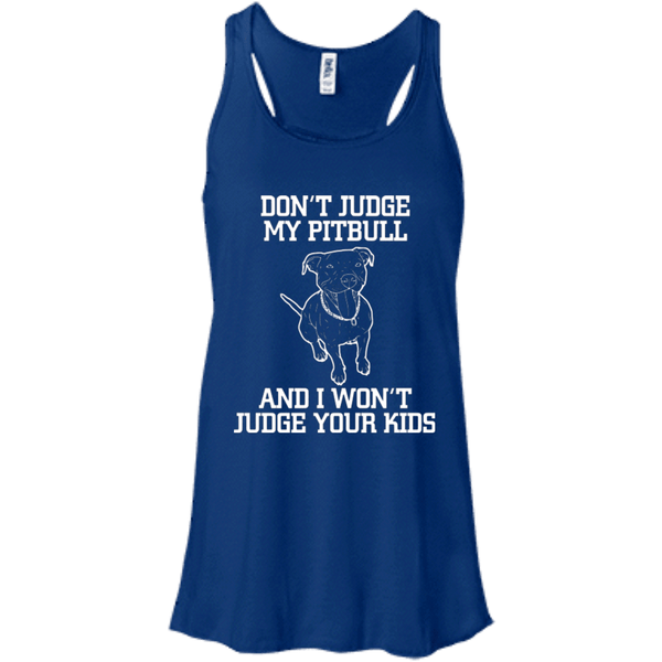 Don't Judge My Pit Bull - B8800 Bella + Canvas Flowy Racerback Tank, T-Shirts | Pit Bull T Shirts, Hoodies and more | Little Pit Shop