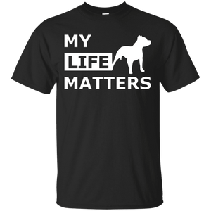 My Life (Dog) Matters - G200 Gildan Ultra Cotton T-Shirt Black Small - Little Pit Shop
