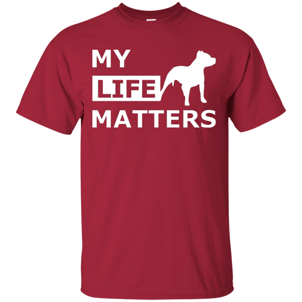My Life (Dog) Matters - G200 Gildan Ultra Cotton T-Shirt Cardinal Small - Little Pit Shop