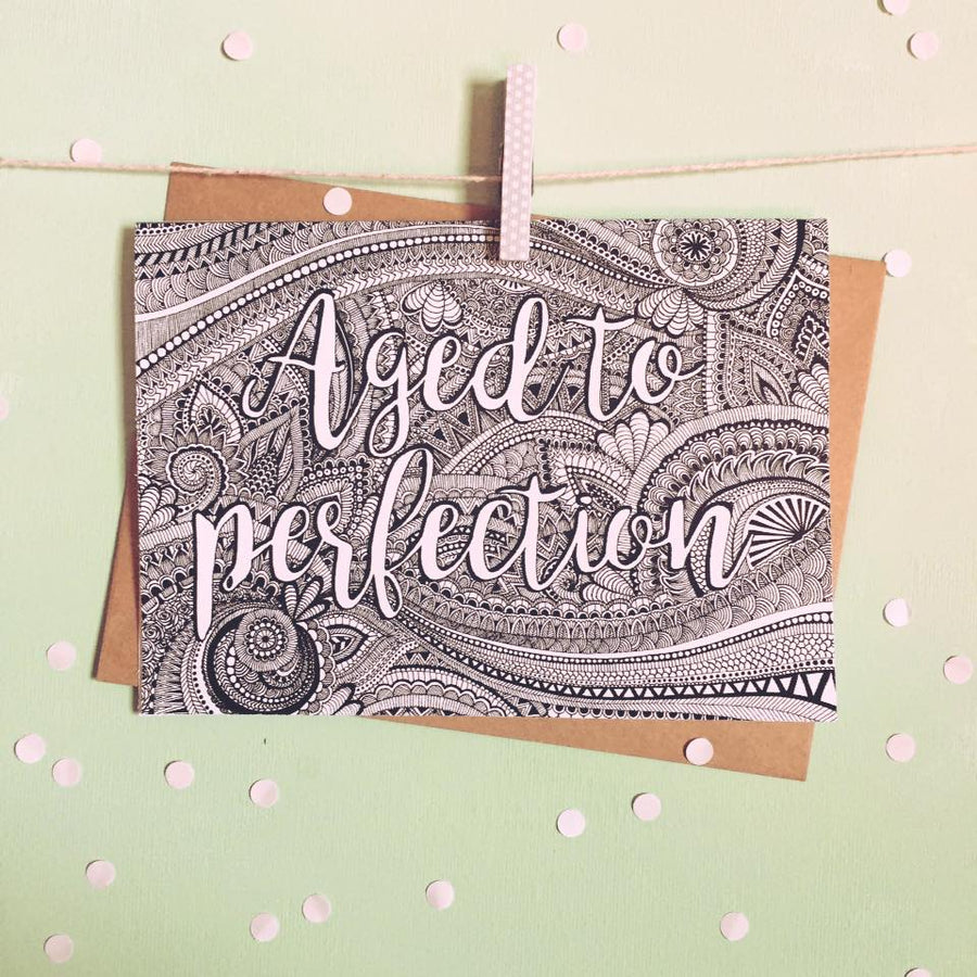 Aged To Perfection Greeting Card The Makers
