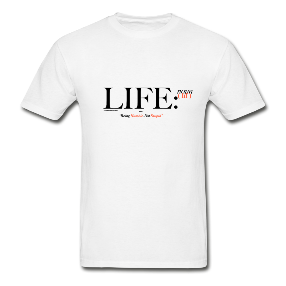 LIFE™ Original 'Being Humble, Not Stupid' Definition Short Sleeve Tee - white
